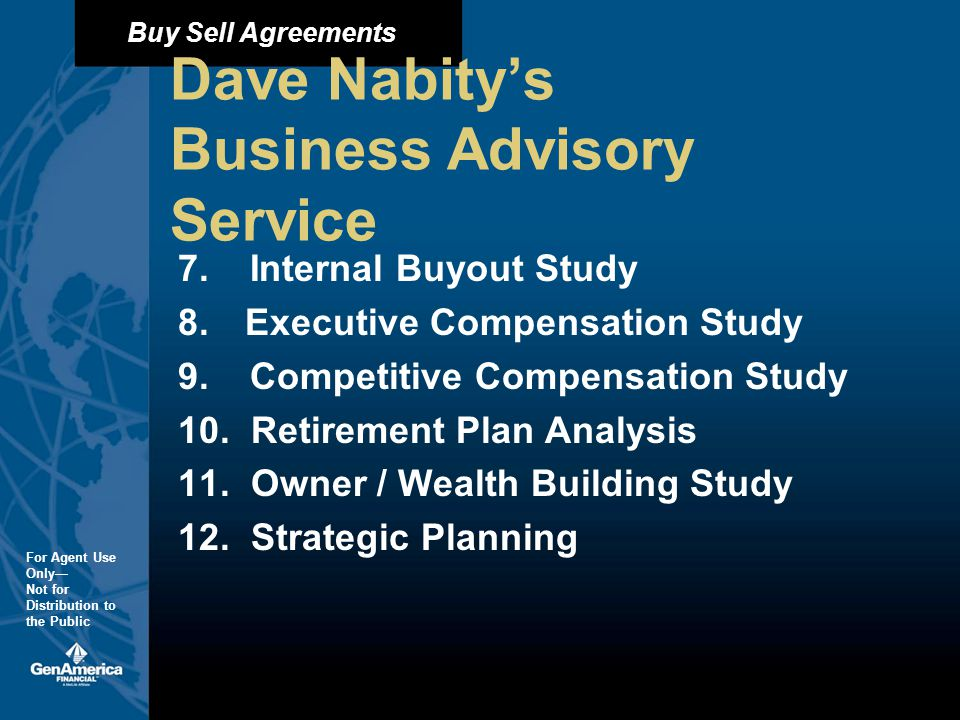 Buy Sell Agreements For Agent Use Only Not for Distribution to the Public Dave Nabitys Business Advisory Service 7.