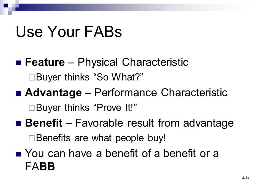 4-14 Use Your FABs Feature – Physical Characteristic Buyer thinks So What.
