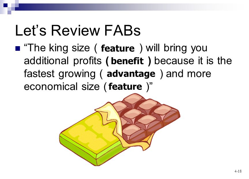 4-18 Lets Review FABs The king size ( ) will bring you additional profits ( ) because it is the fastest growing ( ) and more economical size ( ) advantage benefit feature