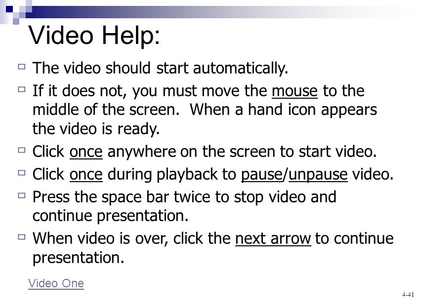 4-41 Video Help: Video One The video should start automatically.