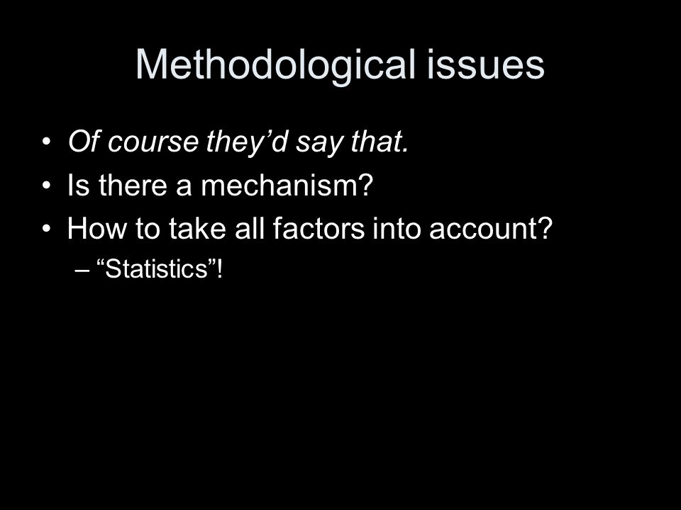 Methodological issues Of course theyd say that. Is there a mechanism.
