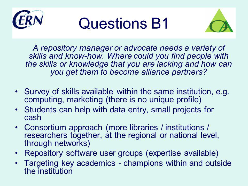 Questions B1 A repository manager or advocate needs a variety of skills and know-how. Where could you find people with the skills or knowledge that yo