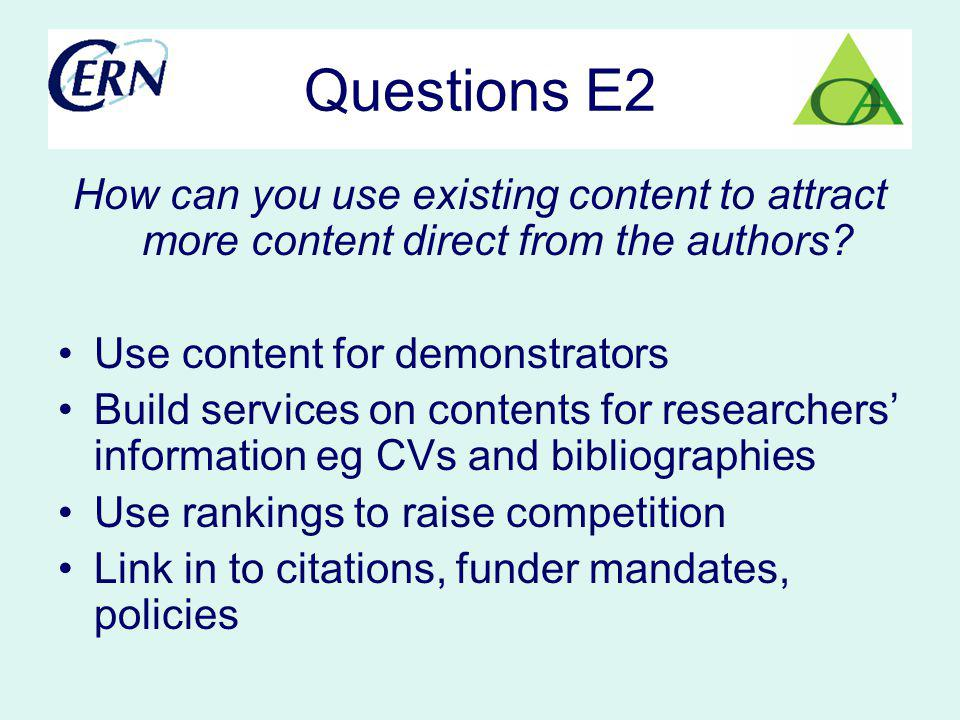 Questions E2 How can you use existing content to attract more content direct from the authors.
