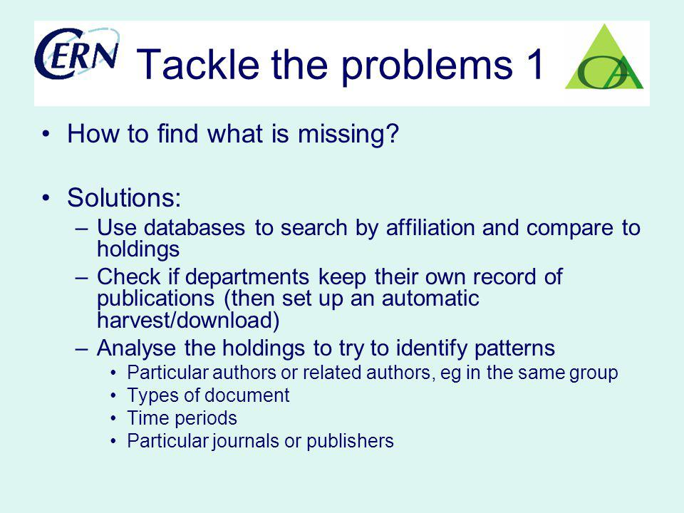 Tackle the problems 1 How to find what is missing.