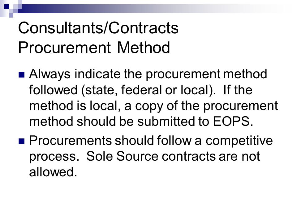 Consultants/Contracts Procurement Method Always indicate the procurement method followed (state, federal or local).