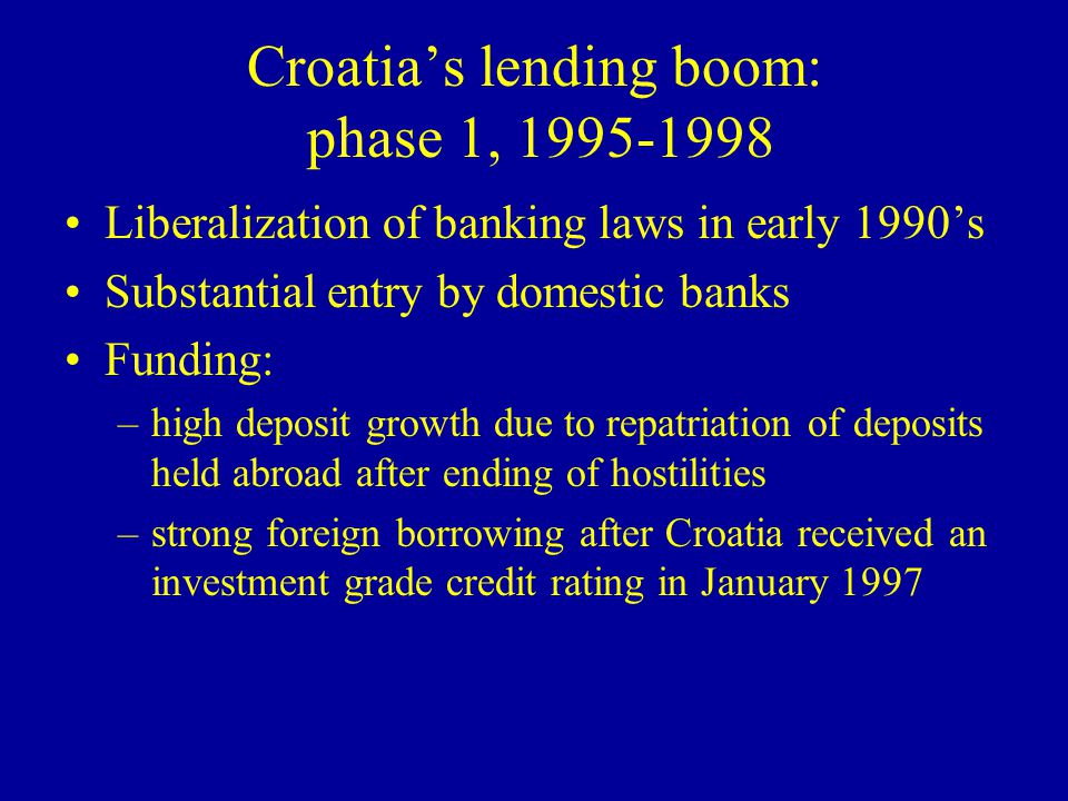 Croatias lending boom: phase 2, 2000-present Large scale entrance of foreign banks, late 1999 and early 2000 Recovery of household loans begins in second half of 2000 Recovery of enterprise loans is slower, beginning slowly in the first half of 2001 and only reaching 15- 20% growth rates –improved enterprise liquidity in 2000 may have slowed loan demand, but also improved balance sheets