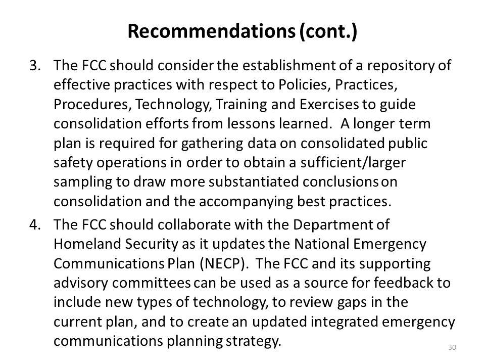 30 Recommendations (cont.) 3.The FCC should consider the establishment of a repository of effective practices with respect to Policies, Practices, Pro