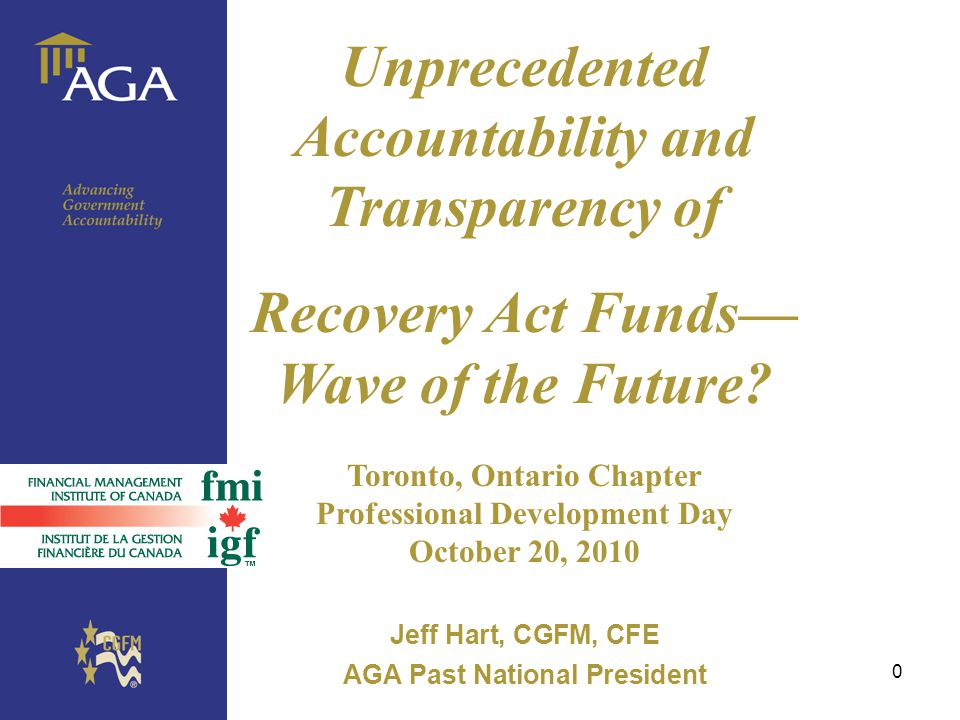 0 Unprecedented Accountability and Transparency of Recovery Act Funds Wave of the Future.