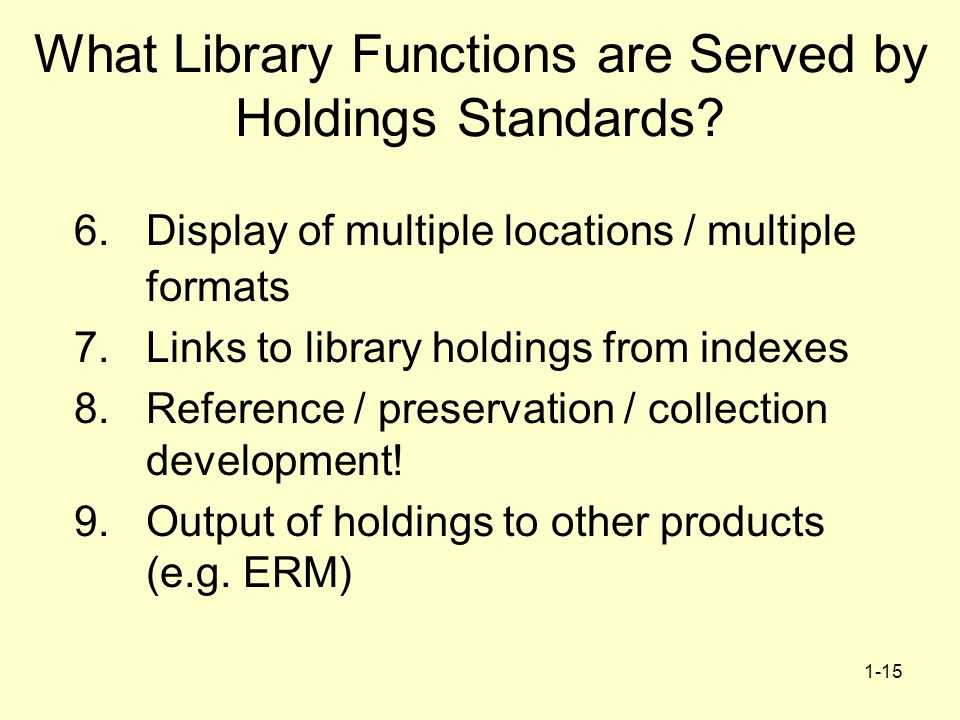 1-15 What Library Functions are Served by Holdings Standards.