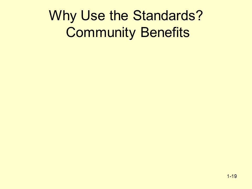 1-19 Why Use the Standards Community Benefits