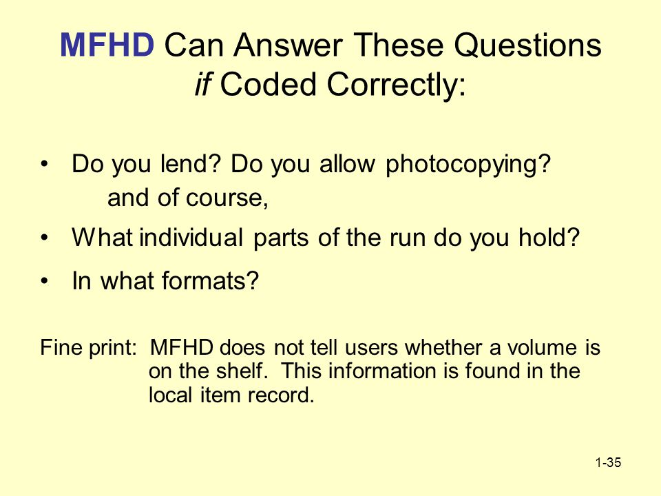 1-35 MFHD Can Answer These Questions if Coded Correctly: Do you lend.