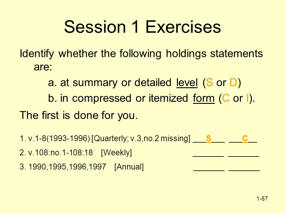 1-57 Session 1 Exercises Identify whether the following holdings statements are: a.