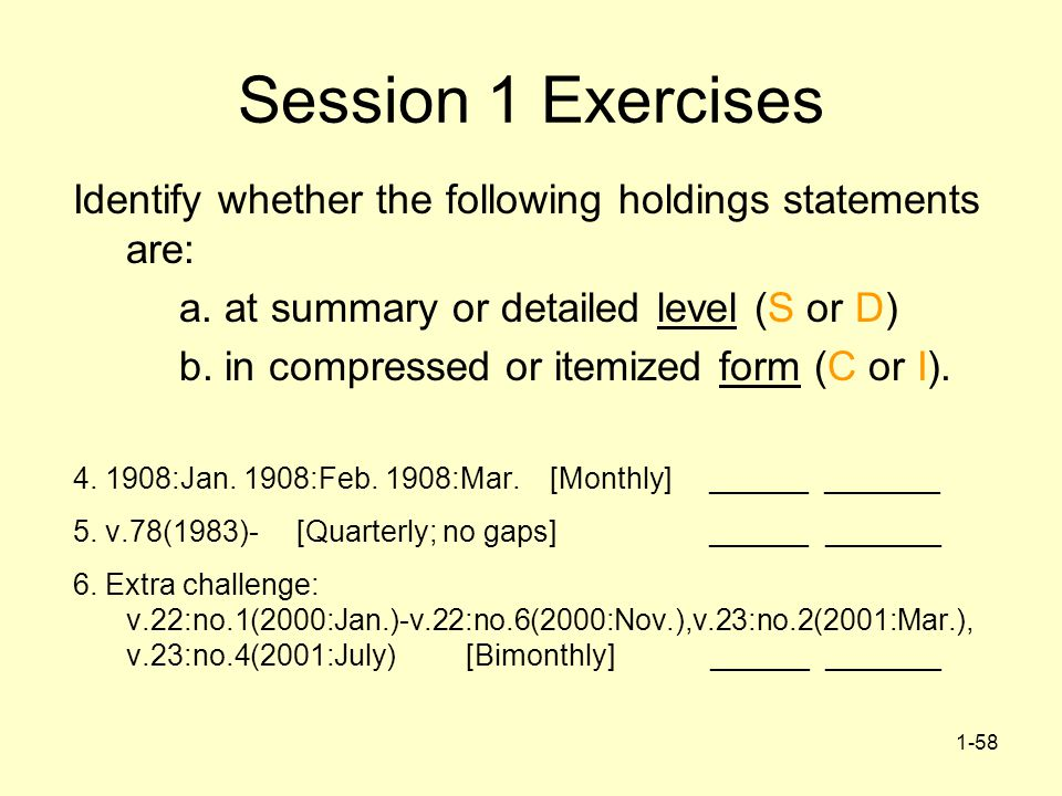1-58 Session 1 Exercises Identify whether the following holdings statements are: a.