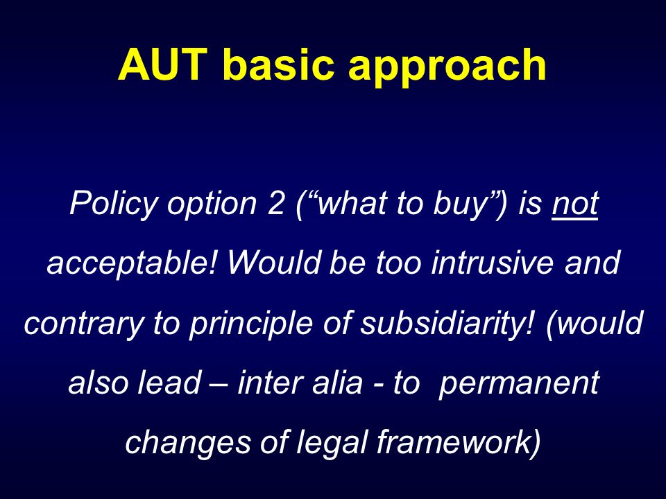 AUT basic approach Policy option 2 (what to buy) is not acceptable.