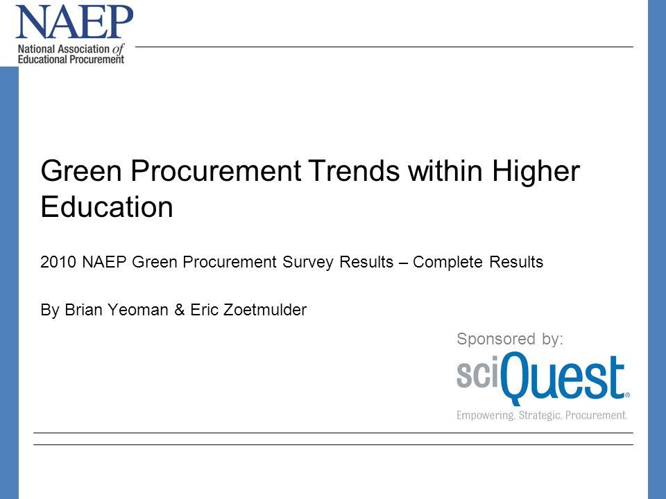 2009 Green Procurement Survey Sponsored by: 2010 Availability of quality green procurement training is a major issue.