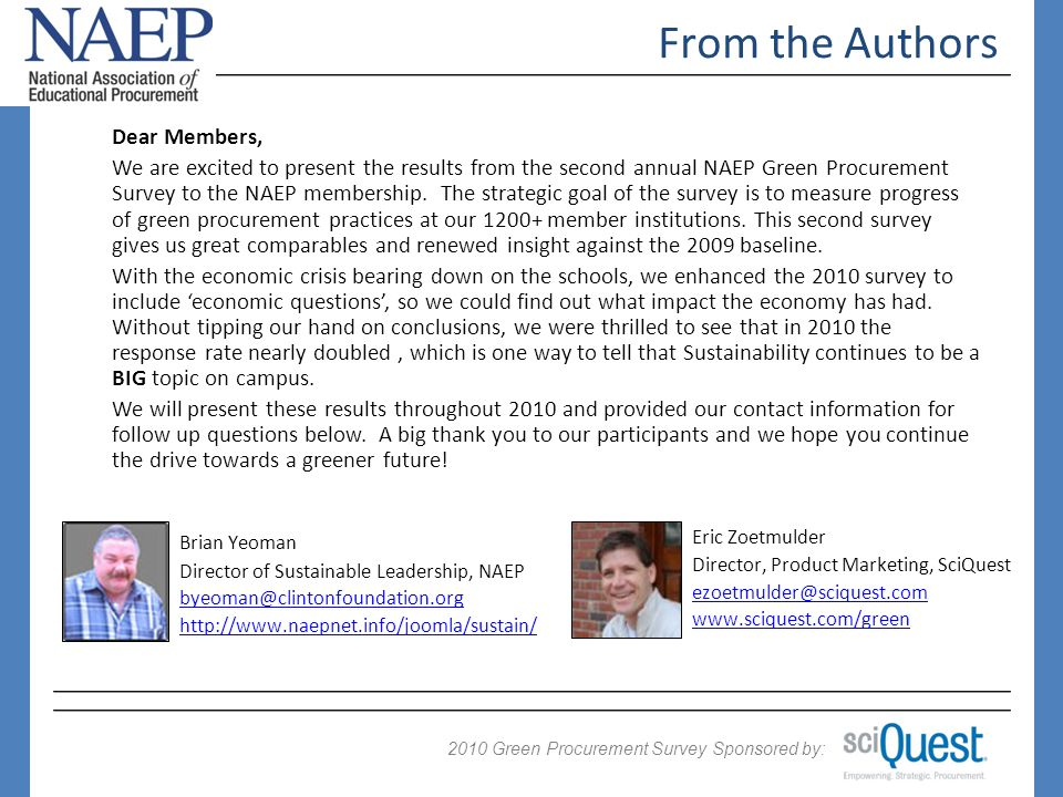 2009 Green Procurement Survey Sponsored by: 2010 From the Authors Dear Members, We are excited to present the results from the second annual NAEP Green Procurement Survey to the NAEP membership.