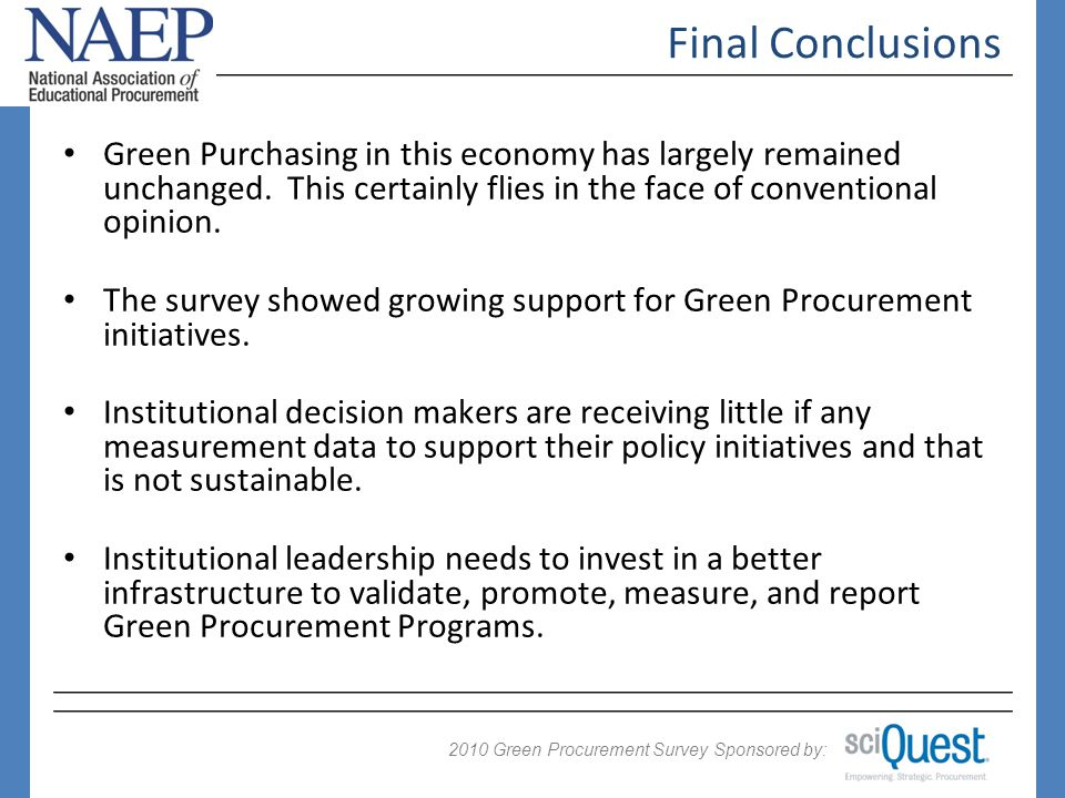 2009 Green Procurement Survey Sponsored by: 2010 Green Purchasing in this economy has largely remained unchanged.