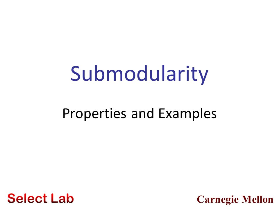 11 Tutorial Overview 1. Examples and properties of submodular functions 2. Submodularity and convexity 3. Minimizing submodular functions 4. Maximizin