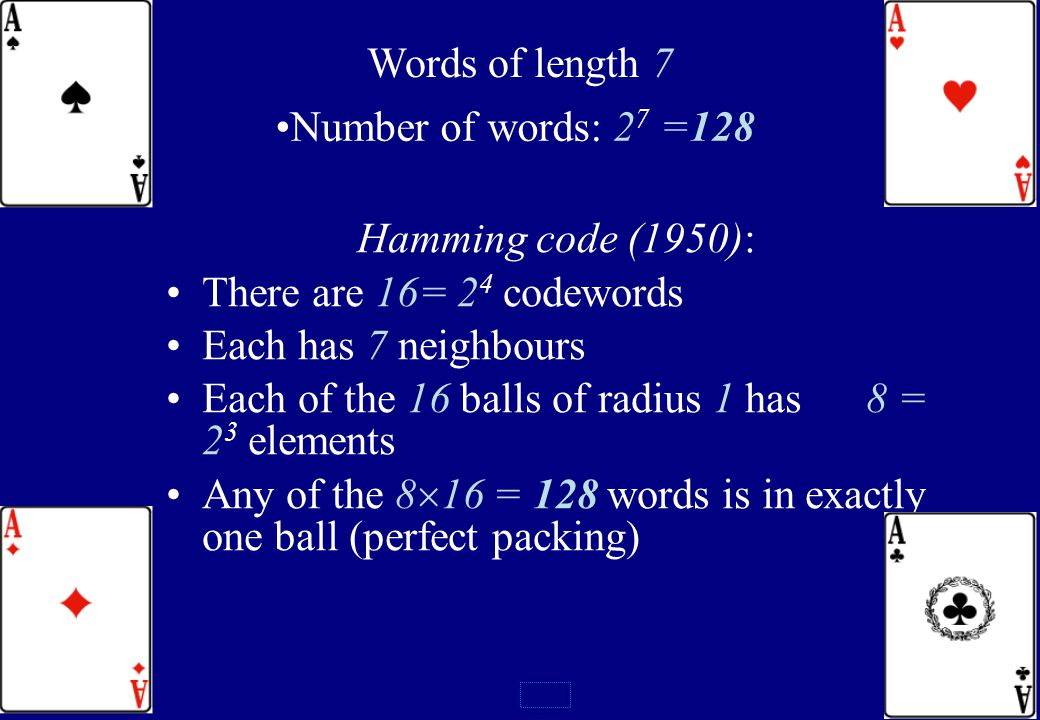 131 16 codewords of length 7 0 0 0 0 0 0 0 0 0 0 1 1 1 0 0 0 1 0 0 1 1 0 0 1 1 1 0 1 0 1 0 0 1 0 1 0 1 0 1 0 1 1 0 1 1 0 1 1 0 0 1 1 1 0 0 0 1 0 0 0 1