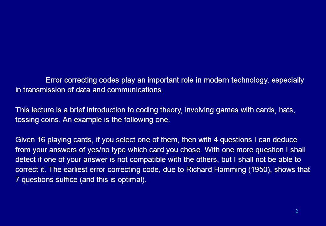 An elementary introduction to error correcting codes http://www.math.jussieu.fr/~miw/ Michel Waldschmidt Université P.