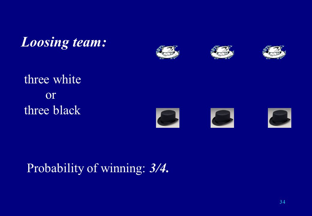 33 Winning team: two white or two black