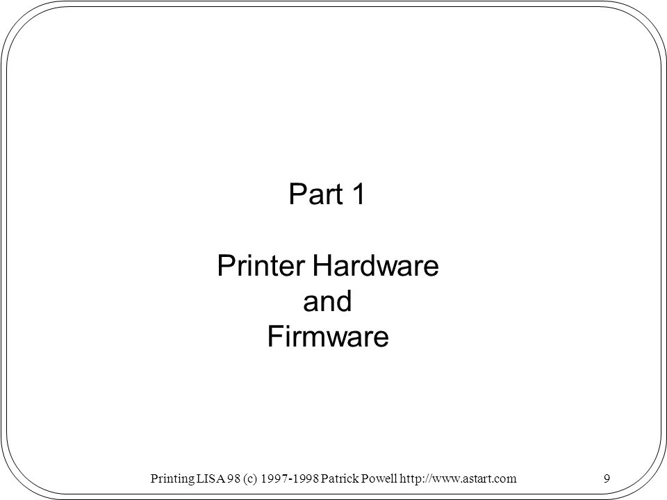 Printing LISA 98 (c) Patrick Powell   Part 1 Printer Hardware and Firmware