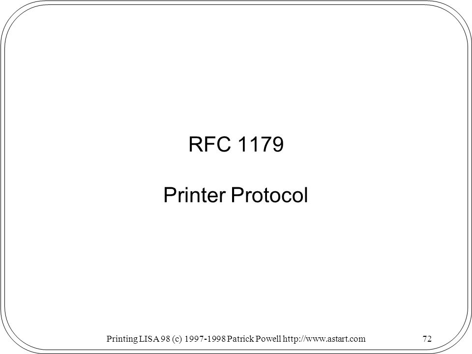 Printing LISA 98 (c) Patrick Powell   RFC 1179 Printer Protocol