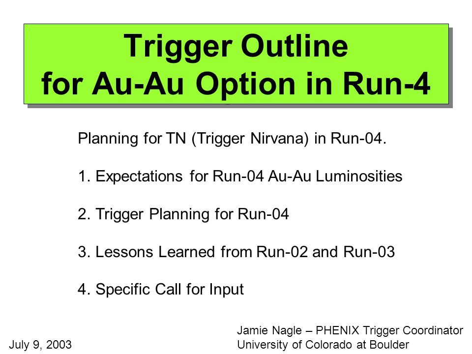 Trigger Outline for Au-Au Option in Run-4 Planning for TN (Trigger Nirvana) in Run-04.