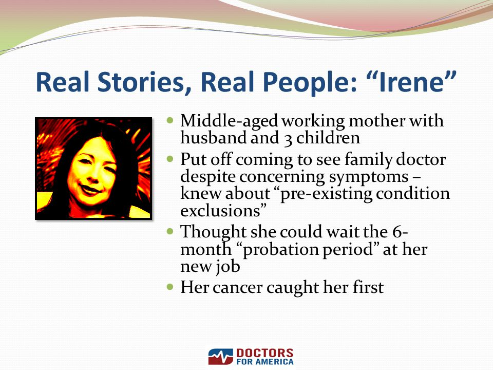 Real Stories, Real People: Irene Middle-aged working mother with husband and 3 children Put off coming to see family doctor despite concerning symptom