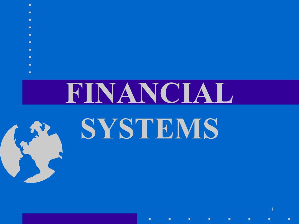 1 FINANCIAL SYSTEMS