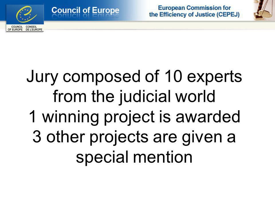 Jury composed of 10 experts from the judicial world 1 winning project is awarded 3 other projects are given a special mention