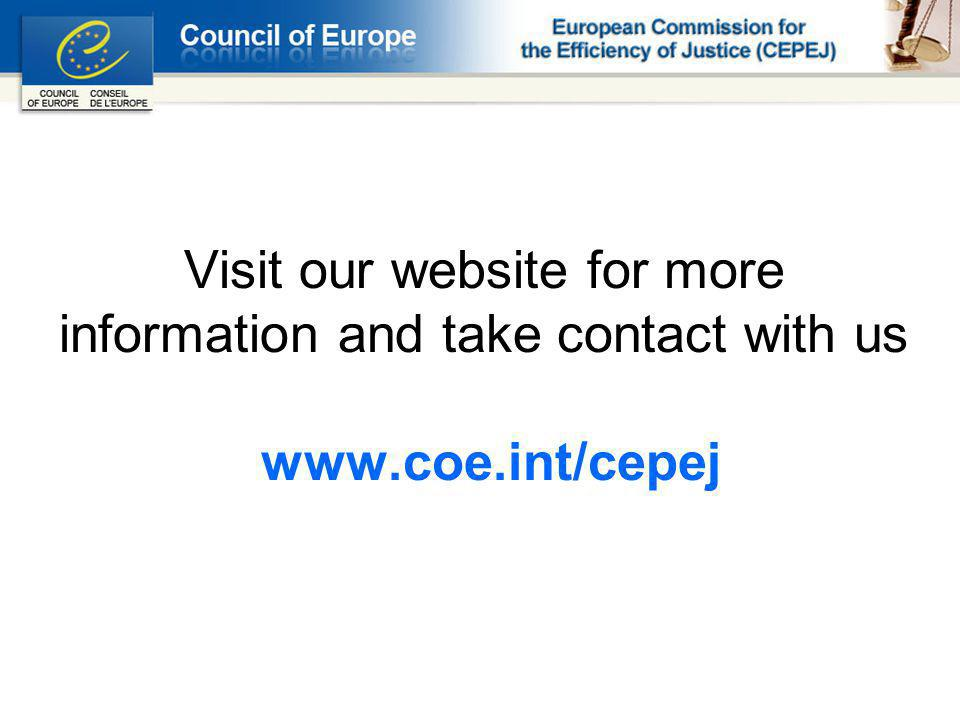 Visit our website for more information and take contact with us www.coe.int/cepej