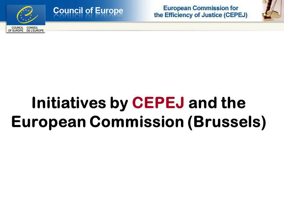 Initiatives by CEPEJ and the European Commission (Brussels)