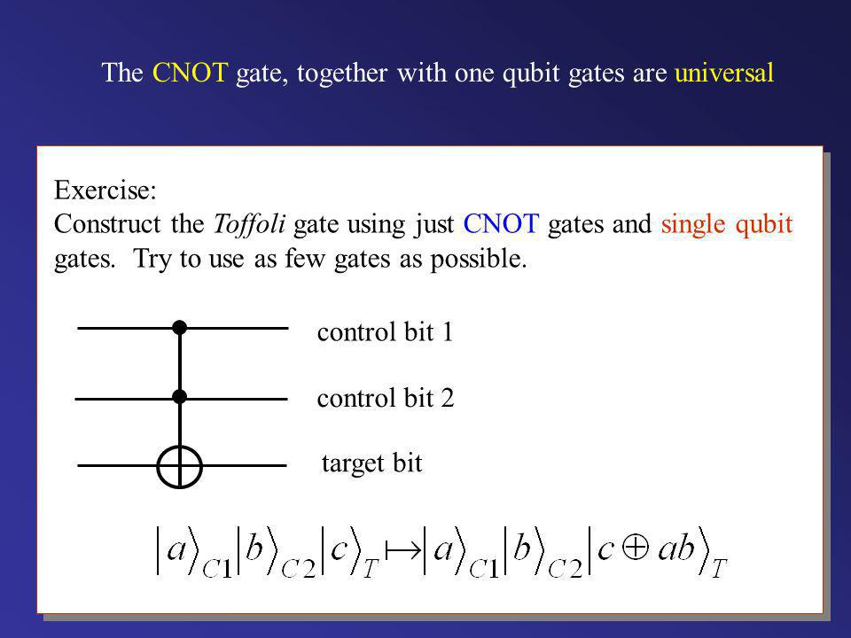 It follows that we can realise any multi-qubit transformation as a sequence of single-qubit and two-qubit unitary transformations. This is the analogu