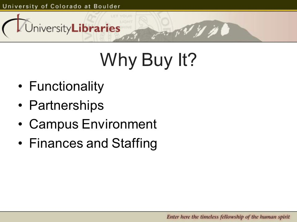 Why Buy It Functionality Partnerships Campus Environment Finances and Staffing