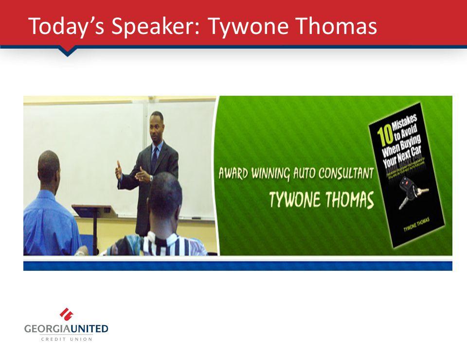 Todays Speaker: Tywone Thomas