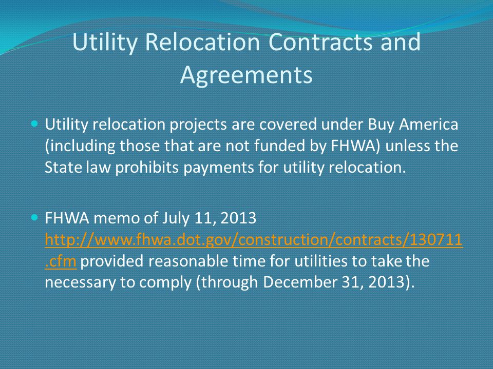 Utility Relocation Contracts and Agreements Utility relocation projects are covered under Buy America (including those that are not funded by FHWA) un