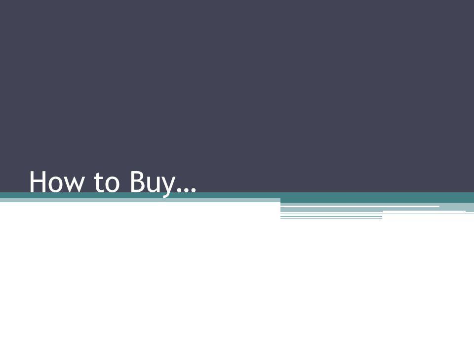How to Buy…