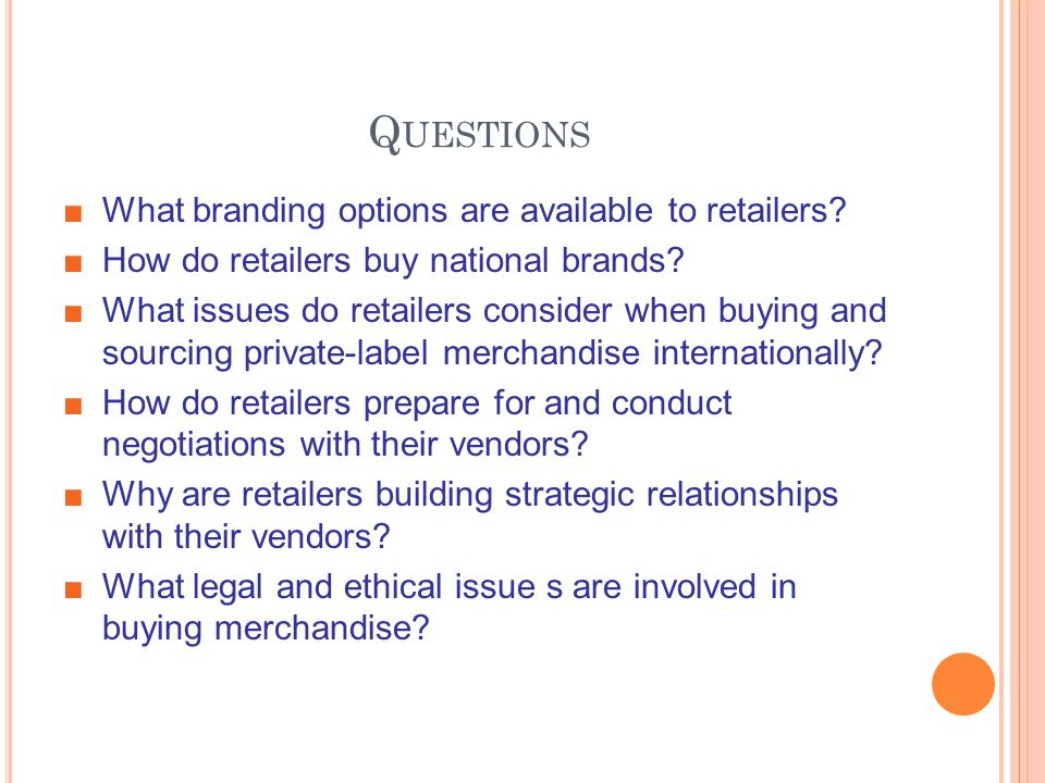 Q UESTIONS What branding options are available to retailers.
