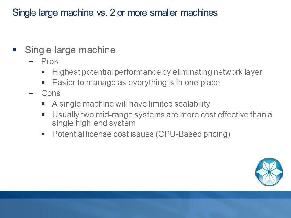 Single large machine vs.