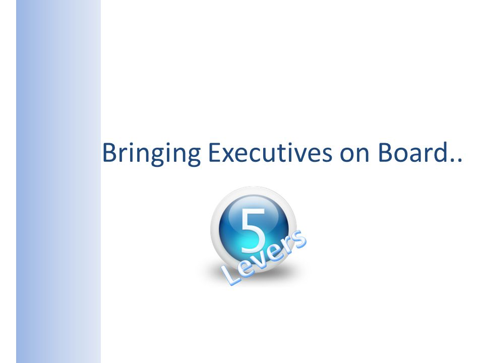 Bringing Executives on Board..