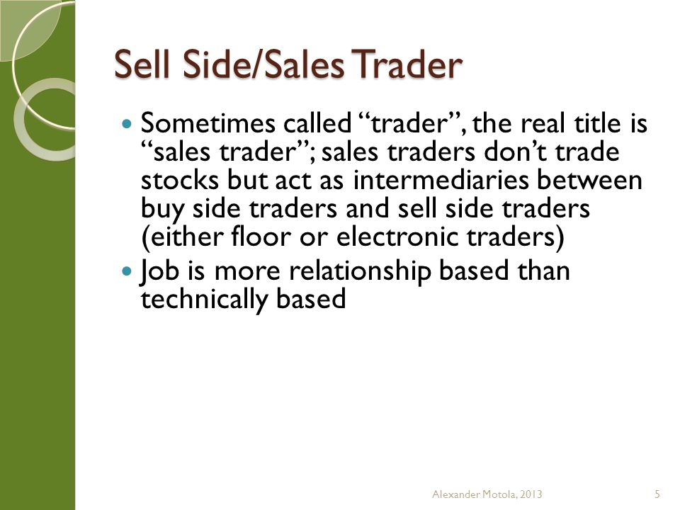 Sell Side/Broker Clients want: Idea generation Access to analysts & research Access to managements IPOs Swag & Benes Conference Access Travel Arrangements (Intl) Alexander Motola, 20136