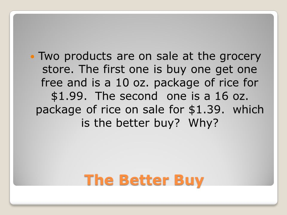 The Better Buy Two products are on sale at the grocery store.