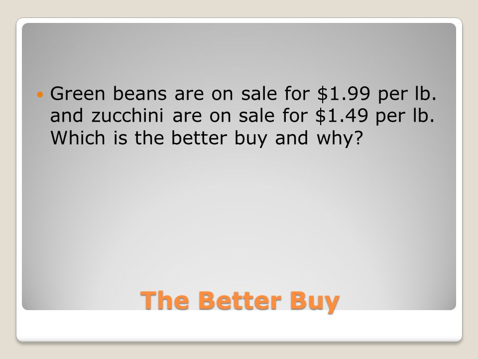 The Better Buy Green beans are on sale for $1.99 per lb.