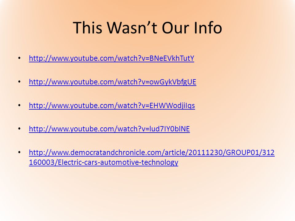 This Wasnt Our Info http://www.youtube.com/watch?v=BNeEVkhTutY http://www.youtube.com/watch?v=owGykVbfgUE http://www.youtube.com/watch?v=EHWWodjiIqs h