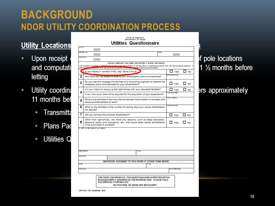 BACKGROUND NDOR UTILITY COORDINATION PROCESS Utility Locations & Computations, Submit Plans to Utilities Upon receipt of all plans, Utility Coordinato