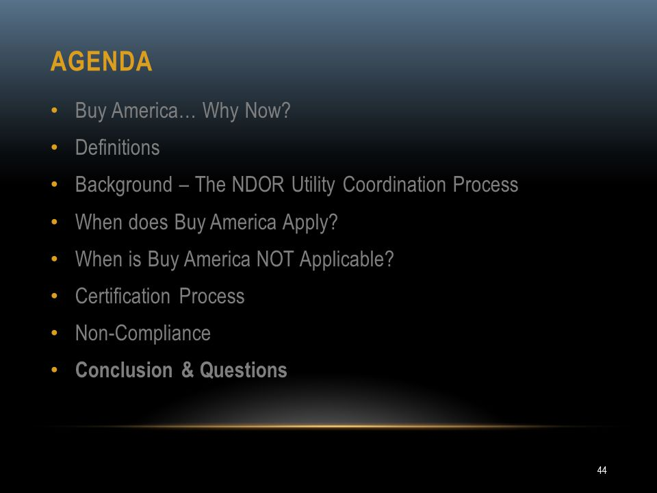 AGENDA Buy America… Why Now? Definitions Background – The NDOR Utility Coordination Process When does Buy America Apply? When is Buy America NOT Appli