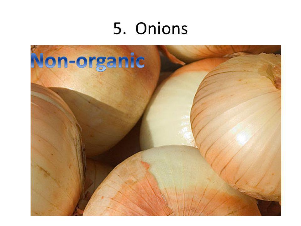 5. Onions