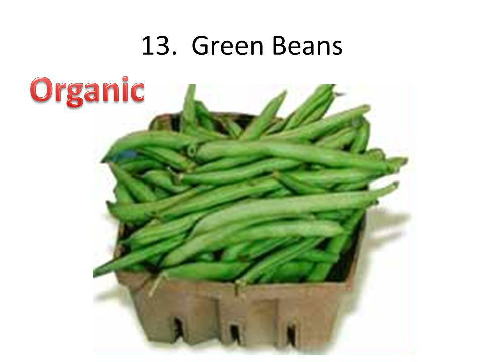 13. Green Beans