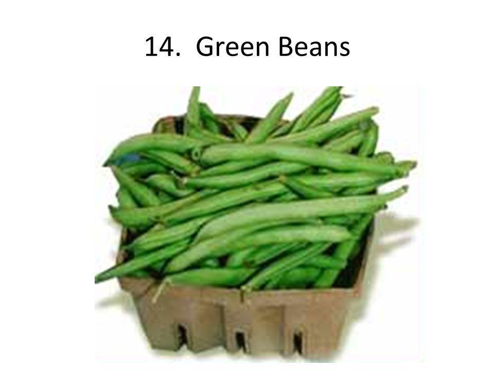 14. Green Beans